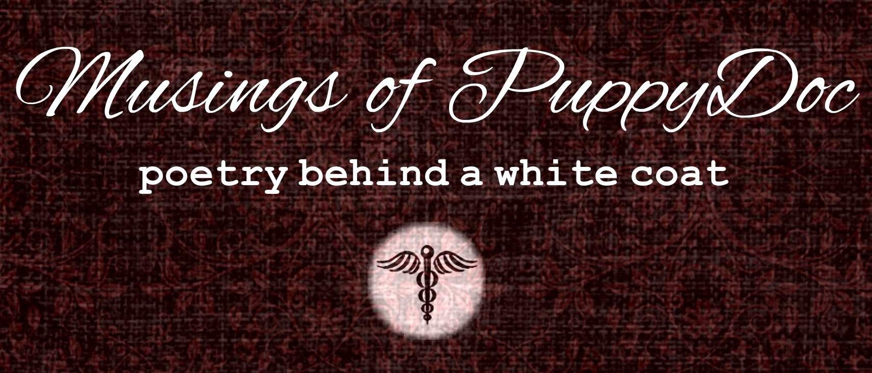 Musings of puppydoc - Poetry behind a white coa